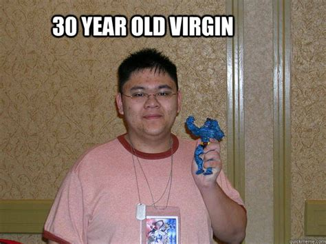 Ladies, would you date a 30 year old virgin dating jpg 625x468